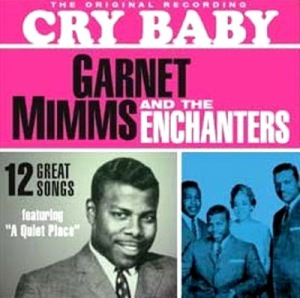Cover for the album Cry Baby, by Garnet Mimms and the Enchanters.
