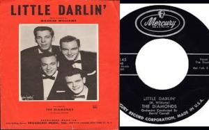 Mercury Records 1957 release Little Darlin', by The Diamonds.